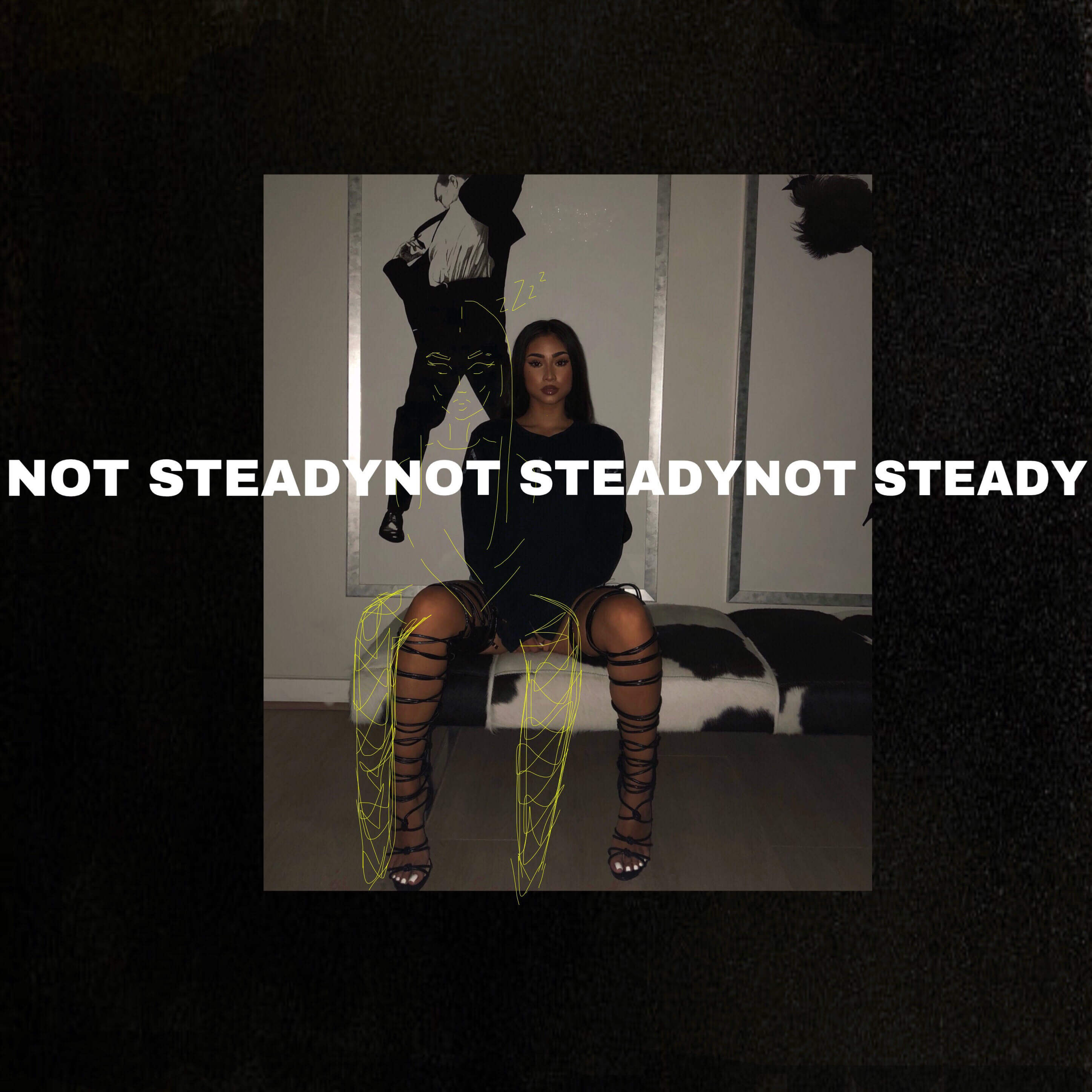 Not Steady